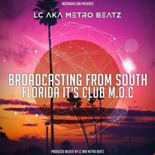 LC aka Metro Beatz   Club M.O.C. (Aired On MOCRadio.com 7 9 16)