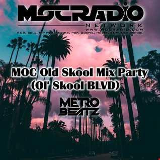 MOC Old Skool Mix Party (Ol' Skool BLVD) (Aired On MOCRadio.com 2-6-21)