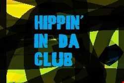 Hippin' in Da Club