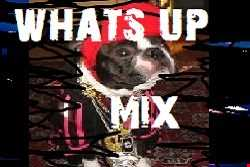 What's Up Mix
