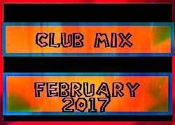 Club Mix February Mix 2017