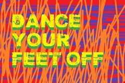 Dance your feet off