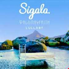 Sigala ft Paloma Faith  Lullaby DJ DKLA REMIX