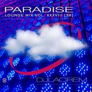 Lounge Club Mix Vol 38 *** Paradise ***