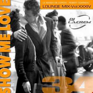 SHOW ME LOVE - Lounge Mix Vol. XXXIV [34]