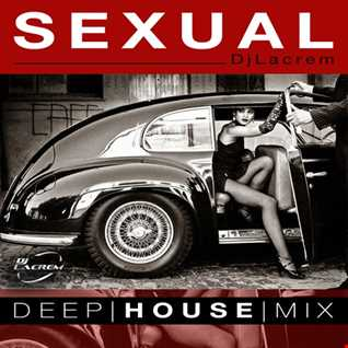 Sexual  Deep  House Mix