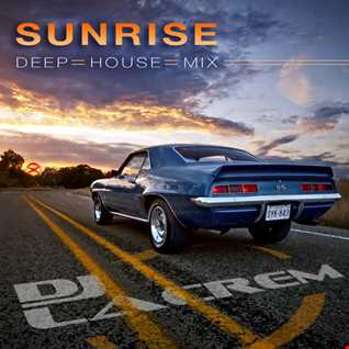 Sunrise   deep  house mix