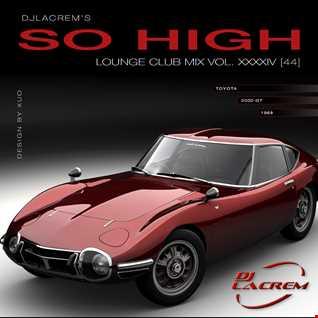 So High Lounge Club Mix Vol 44