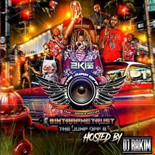 Dj Rakim - The Jump Off 8 Trap Hiphop Mixtape 2018