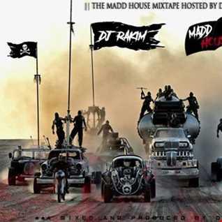 DJ RAKIM   THE MADD HOUSE MIXTAPE 2017