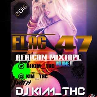 FLAG 47 AFRICAN MIXTAPE