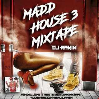 Dj Rakim   Madd House 3 Mixtape