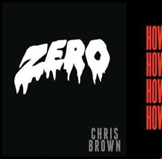 Zero Long - Chris Brown: Zero vs. Charlie Puth: How Long