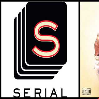I Don't Fuck With Serial - Serial: Serial Theme vs. Big Sean ft. E-40: I Don't Fuck With You