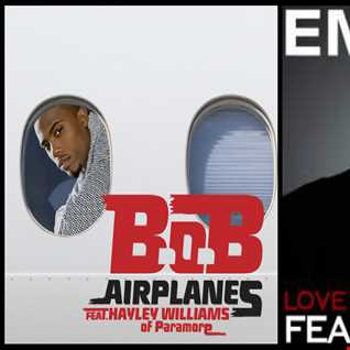 Love The Way Airplanes Lie - Eminem ft. Rihanna: Love The Way You Lie vs. B.o.B ft. Hayley Williams of Paramore: Airplanes