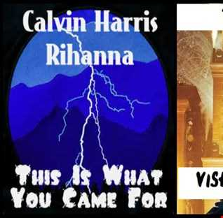 Tu Meri Is What You Came For -  Calvin Harris ft. Rihanna: This Is What You Came For vs. Vishal Dadlani: Tu Meri