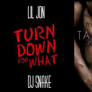 Talk Dirty For What - Lil Jon ft. Dj Snake: Turn Down For What vs. Jason Derulo ft. 2Chainz: Talk Dirty