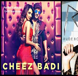 Rude Cheez - Rihanna: Rude Boy vs. Udit Narayan & Neha Kakkar: Cheez Badi