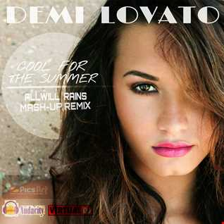 Demi Lovato - Cool For The Summer (Allwill Rains Mash-Up Remix)