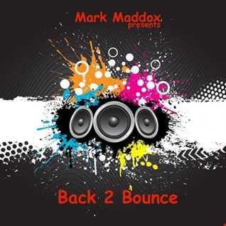 Mark Maddox - Back 2 Bounce Vol 1