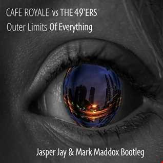 Cafe Royale ft The 49ers - Outer Limits Of Everything (Jasper Jay & Mark Maddox Extended Bootleg)