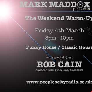 The Weekend Warm Up (With Rob Cain Guest Mix)   4th March 2016