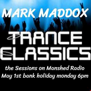 Mark Maddox   Manshed Trance Classics Guest Mix (Bank Holiday Monday)