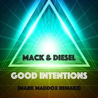 Mack & Diesel - Good Intentions (Mark Maddox Remake)