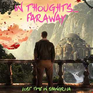 In Thoughts..... Faraway
