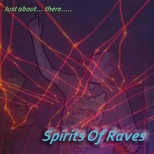 Spirits Of Raves