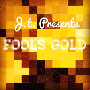 J.t. Presents Fool's Gold