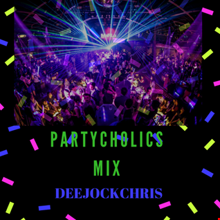PARTYCHOLICS MIX EPISODE 9 ( AUGUST 2019 )