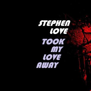Stephen Love - Took My Love Away