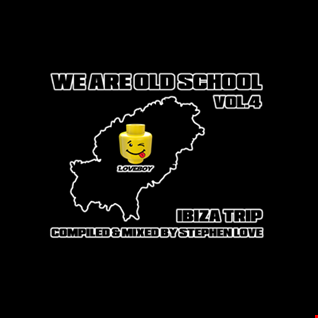WE ARE OLD SCHOOL VOL.4 IBIZA TRIP