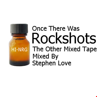 Once There Was Rockshots The Other Mixed  Tape   Mixed By Stephen Love