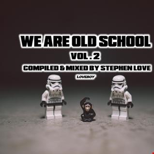 WE ARE OLD SCHOOL VOL. 2