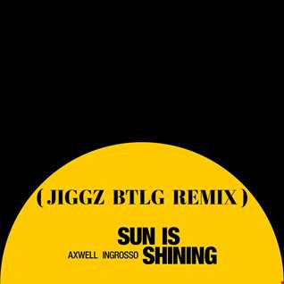 Axwell ^ Ingrosso   Sun Is Shining (JIGGZ BOOTLEG).mp3