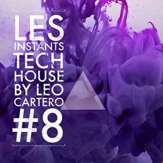 Leo Cartero - Les Instants Tech House #8