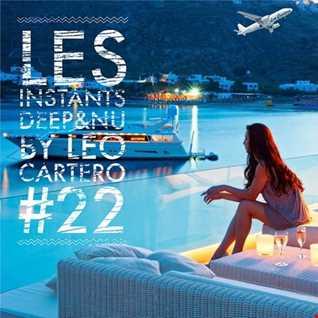 Leo Cartero - Les Instants Deep & Nu 22