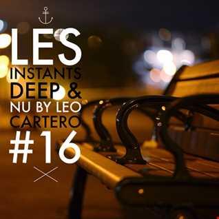 Leo Cartero - Les Instants Deep & Nu 16