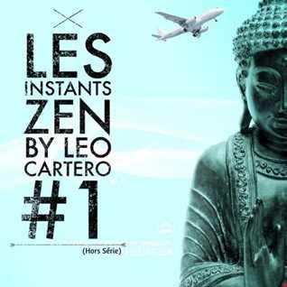Leo Cartero - Les Instants Zen #1 (HSerie)