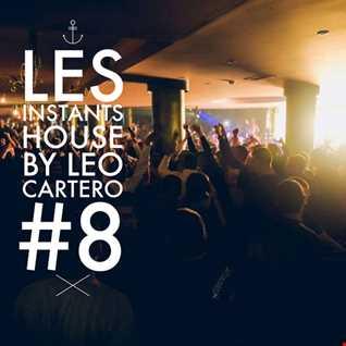 Léo Cartero - Les Instants House #8
