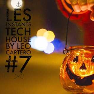 Leo Cartero - Les Instants Tech House #7