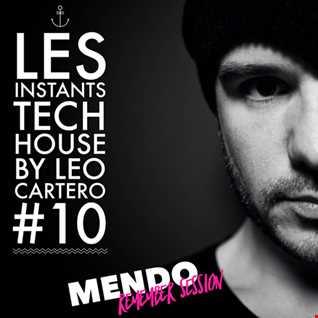 "Leo Cartero - Les Instants Tech House 10 ""Special Mendo Session"""