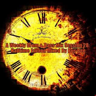 A Weekly Drum & Bass Mix Session 28 Halftime Edition Mixed By Bus Bee