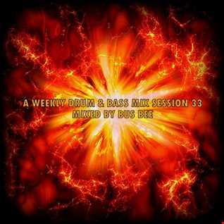 A Weekly Drum And Bass Mix Session 33 Mixed By BusBee