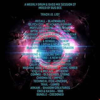 A Weekly Drum & Bass Mix Session 37 Mixed By BusBee