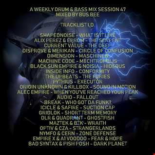 A Weekly Drum & Bass Mix Session 47 Mixed By Bus Bee
