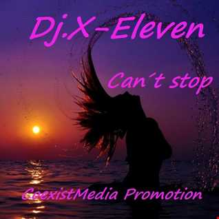 Dj.X Eleven Can´t stop (dreamin)