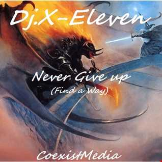 Dj.X Eleven Never Give Up (Find a Way)